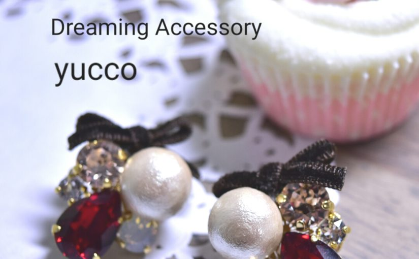 Dreaming Accessory yucco よりご挨拶